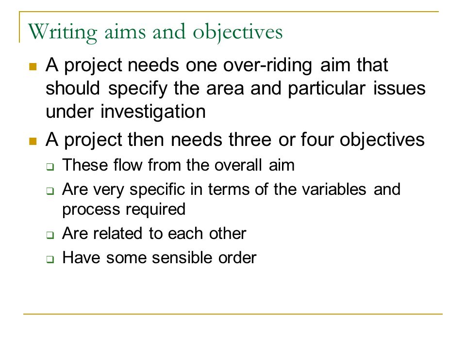 c write aims and objectives for a Lesson 3: research objectives while your problem formulation serves to describe the aim of your thesis, the objectives provide an accurate description of the specific actions you will take in order to reach this aim.