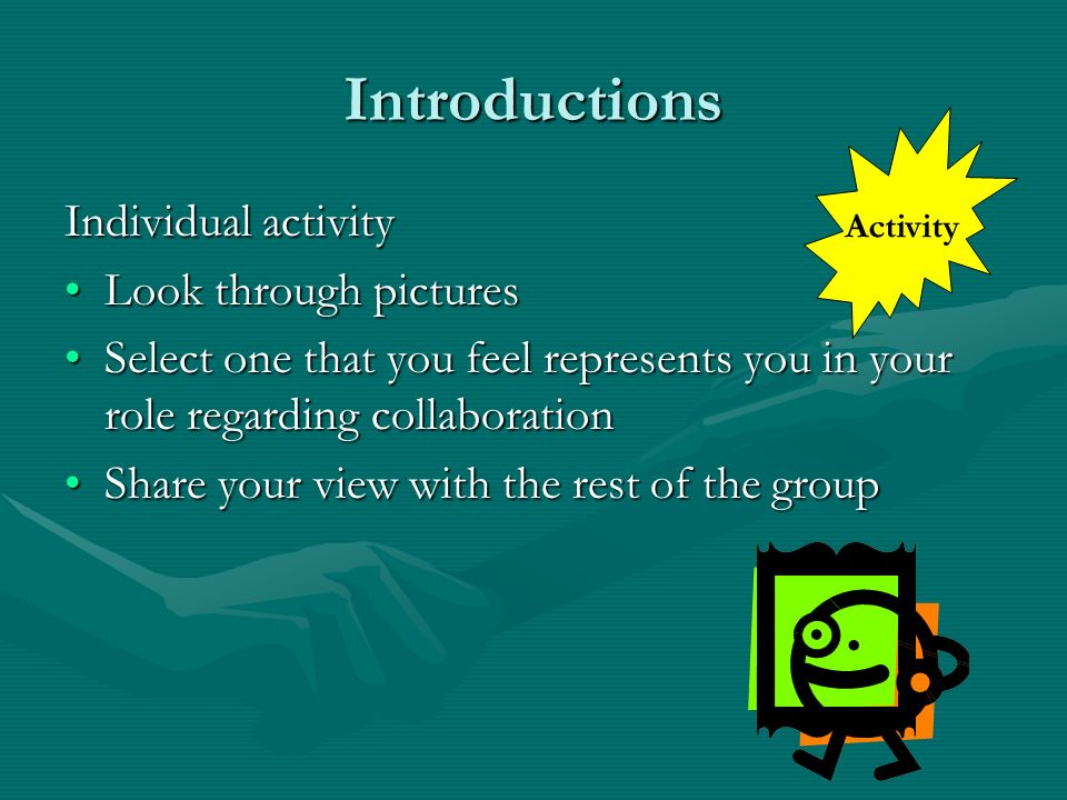 Introductions Individual activity Look through pictures