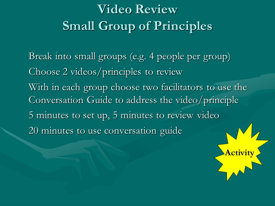 Video Review Small Group of Principles