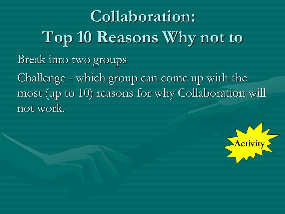 Collaboration: Top 10 Reasons Why not to