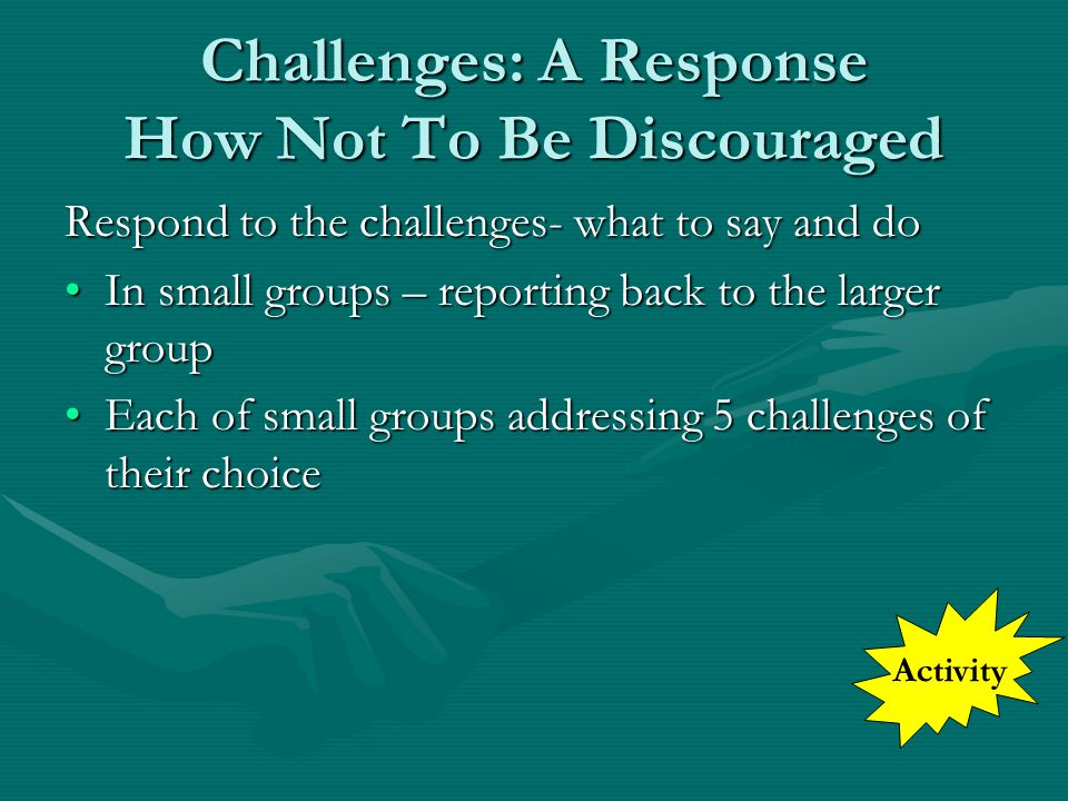 Challenges: A Response How Not To Be Discouraged