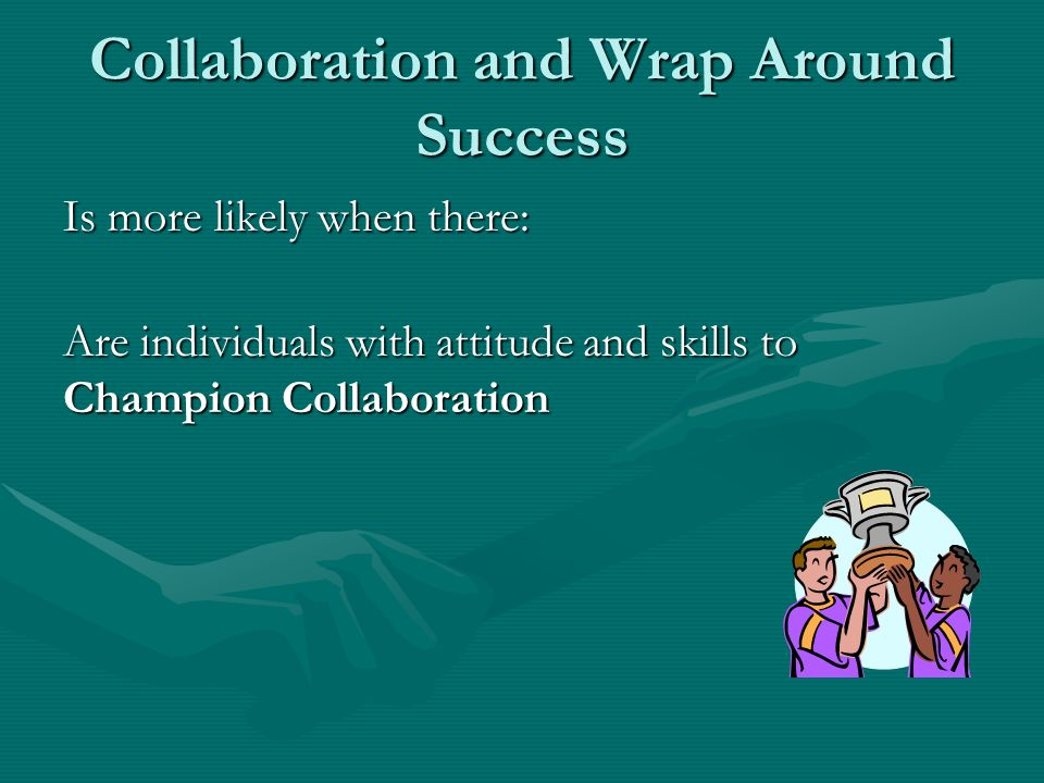 Collaboration and Wrap Around Success