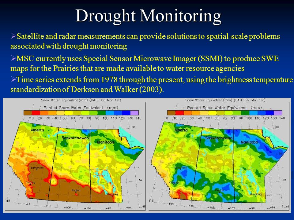 Drought Monitoring Satellite and radar measurements can provide solutions to spatial-scale problems associated with drought monitoring.