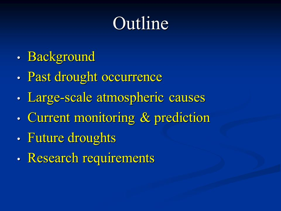 Outline Background Past drought occurrence
