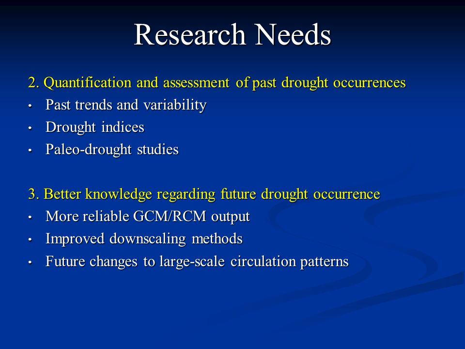Research Needs 2. Quantification and assessment of past drought occurrences. Past trends and variability.