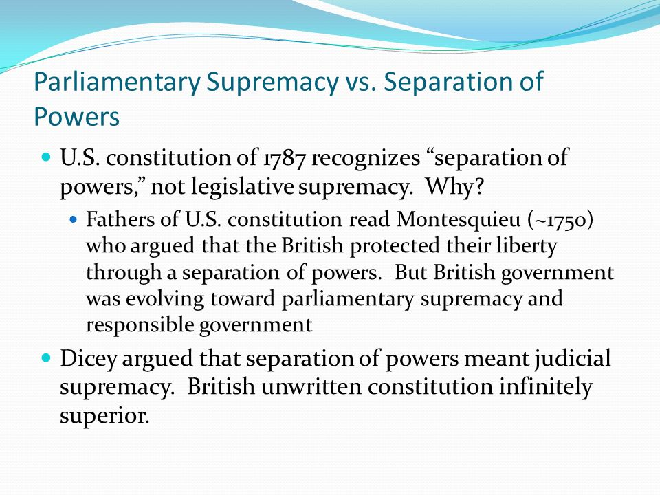 Parliamentary Supremacy vs. Separation of Powers