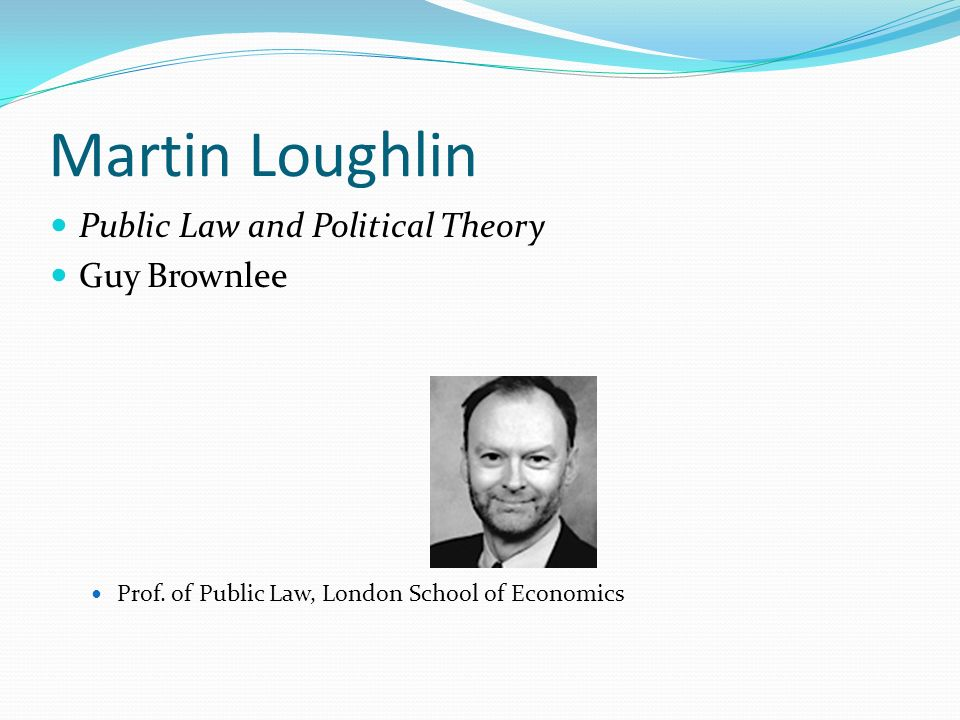 Martin Loughlin Public Law and Political Theory Guy Brownlee