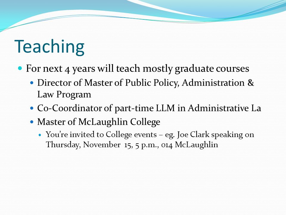 Teaching For next 4 years will teach mostly graduate courses