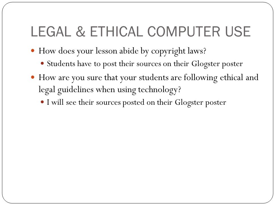 LEGAL & ETHICAL COMPUTER USE