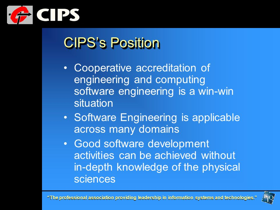 CIPS's Position Cooperative accreditation of engineering and computing software engineering is a win-win situation.