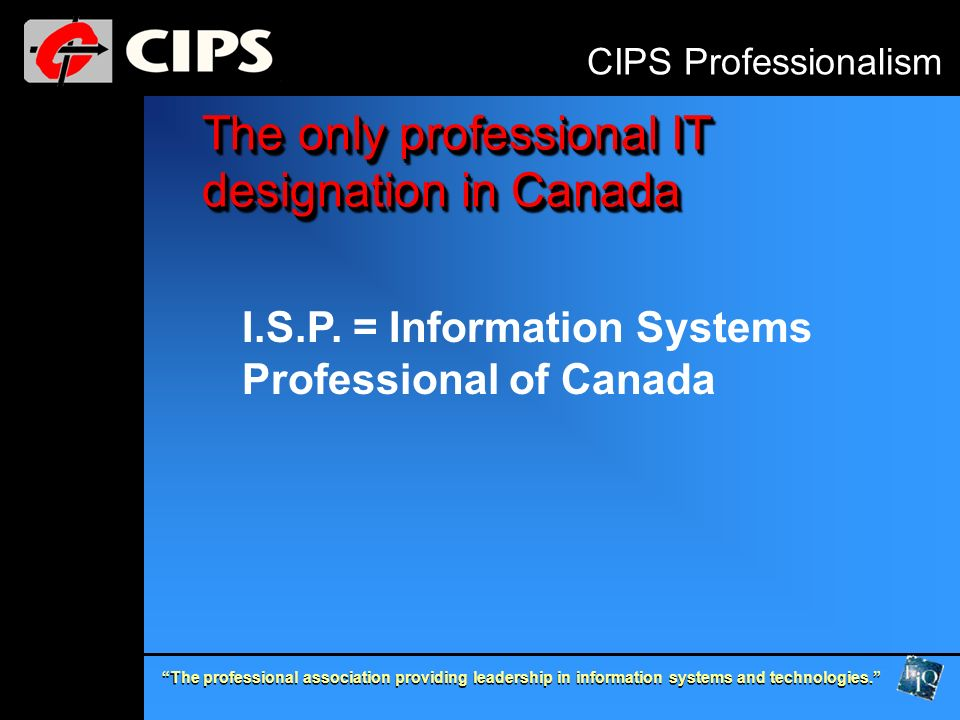 The only professional IT designation in Canada