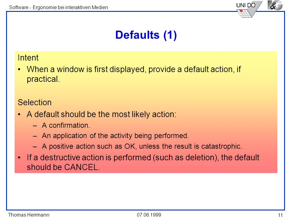 Defaults (1) Intent. When a window is first displayed, provide a default action, if practical. Selection.