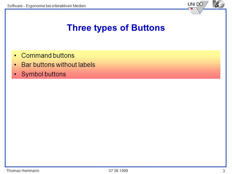 Three types of Buttons Command buttons Bar buttons without labels