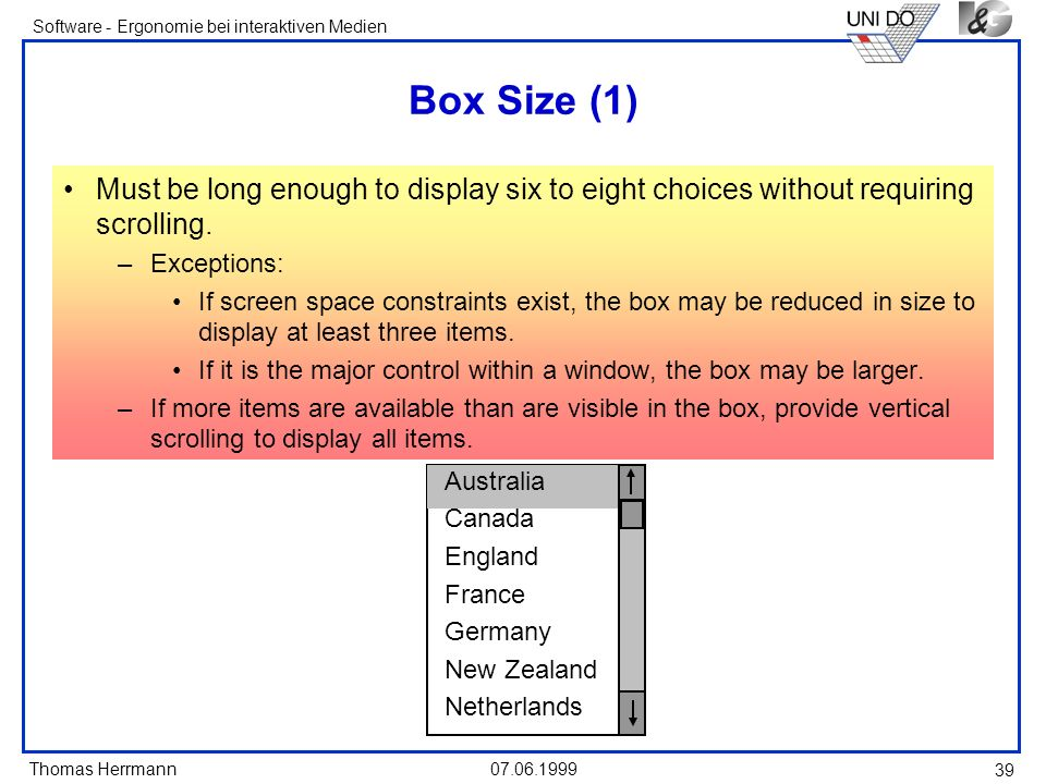 Box Size (1) Must be long enough to display six to eight choices without requiring scrolling. Exceptions: