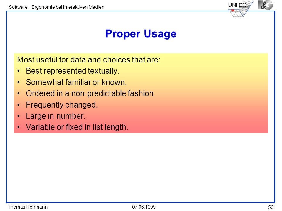 Proper Usage Most useful for data and choices that are: