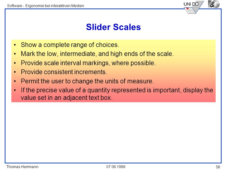 Slider Scales Show a complete range of choices.