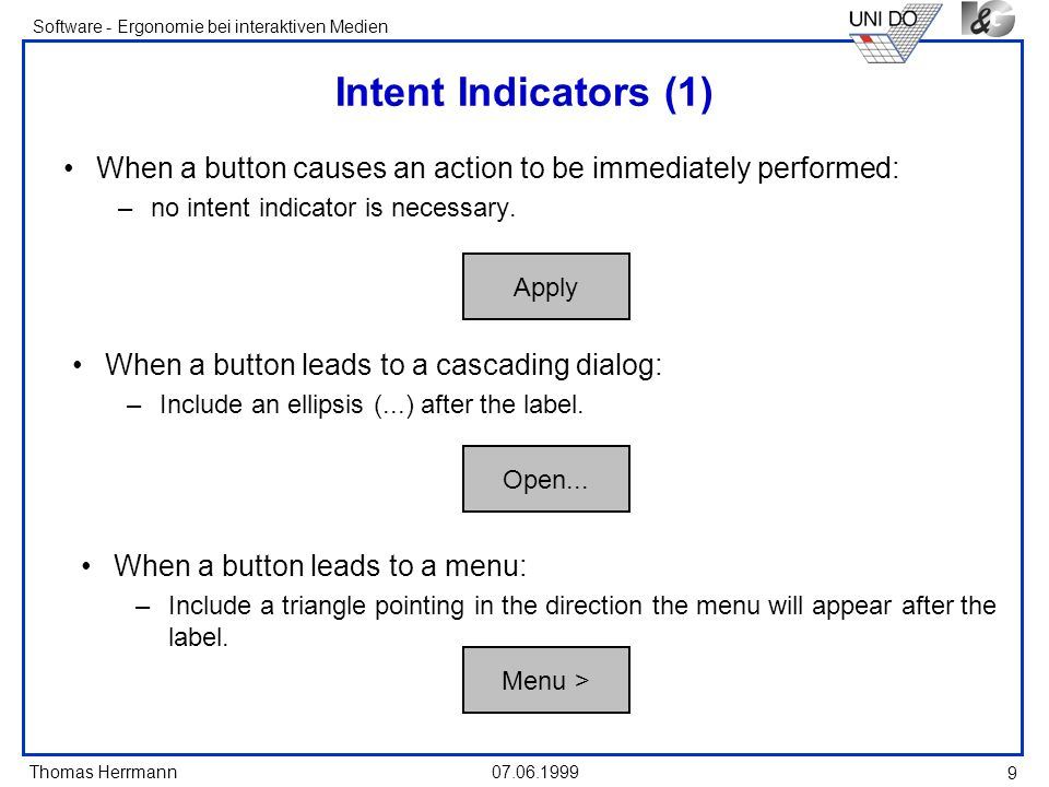 Intent Indicators (1) When a button causes an action to be immediately performed: no intent indicator is necessary.
