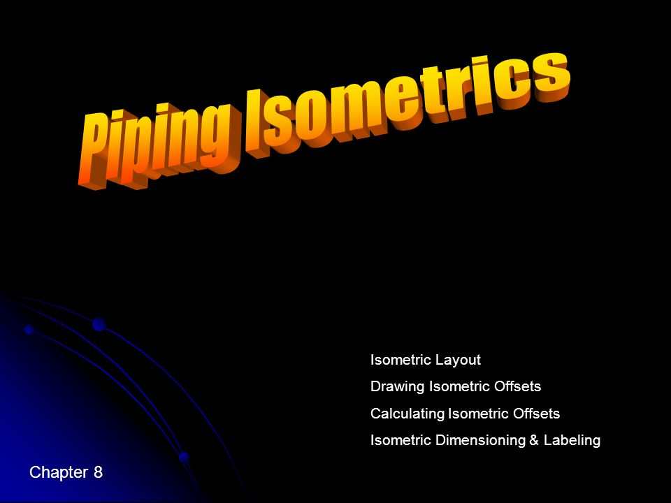 Piping Isometrics Chapter 8 Isometric Layout Drawing Isometric Offsets