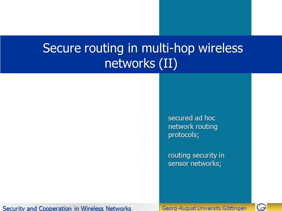 Secure routing in multi-hop wireless networks (II)