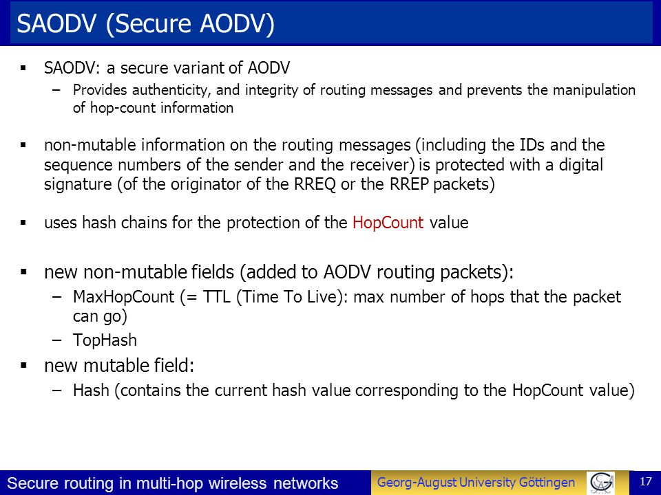 SAODV (Secure AODV) SAODV: a secure variant of AODV.