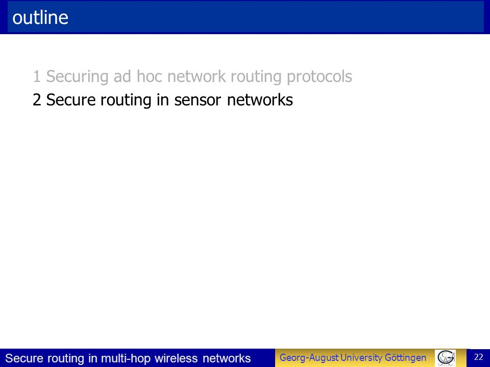 outline 1 Securing ad hoc network routing protocols