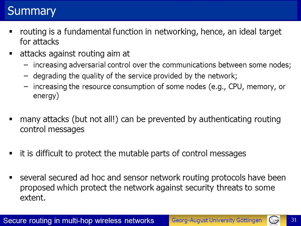 Summary routing is a fundamental function in networking, hence, an ideal target for attacks. attacks against routing aim at.