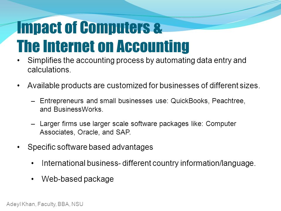 the impact of computers on accounting The impact of computer technology on accounting system and its effect on organizational performace (a case study of ag leventis plc and pak-micro computers international ltd.