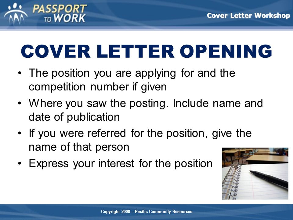 COVER LETTER OPENING The position you are applying for and the competition number if given.