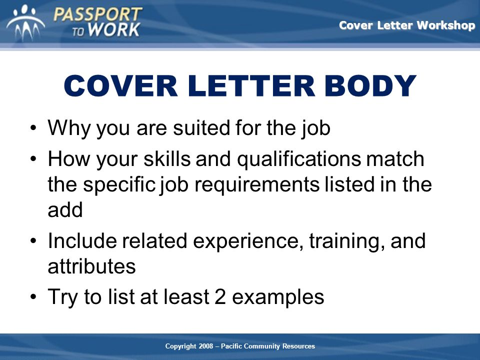 COVER LETTER BODY Why you are suited for the job