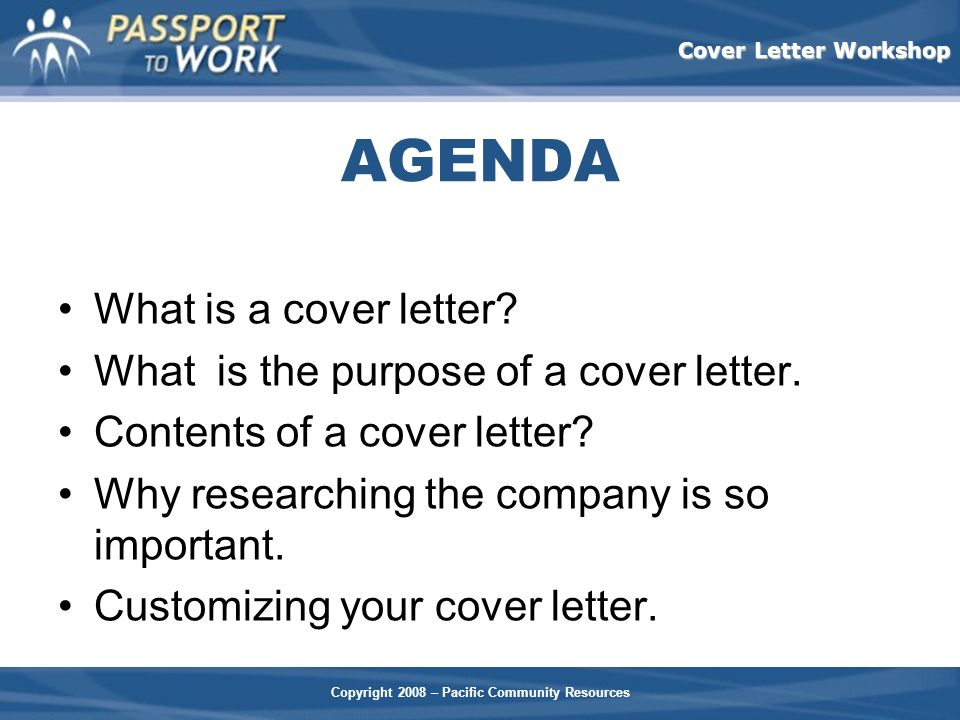 AGENDA What is a cover letter What is the purpose of a cover letter.