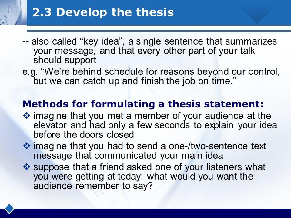 developing the thesis statement Developing a thesis statement for most academic essays a thesis statement is  expected or required as the key expression of the essay's purpose—the.