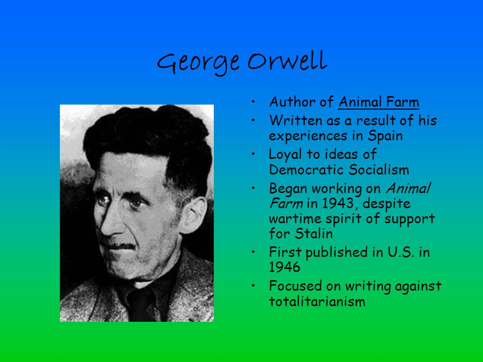 the warning against totalitarianism in george orwells animal farm Spurred on by urgent purpose, george orwell (the pen name of eric arthur  he  had real reasons for embarking on his beast fable to warn the world  orwell  wrote animal farm to remind people of the facts not only about stalin the power- hungry assassin, but about totalitarian regimes everywhere, and.