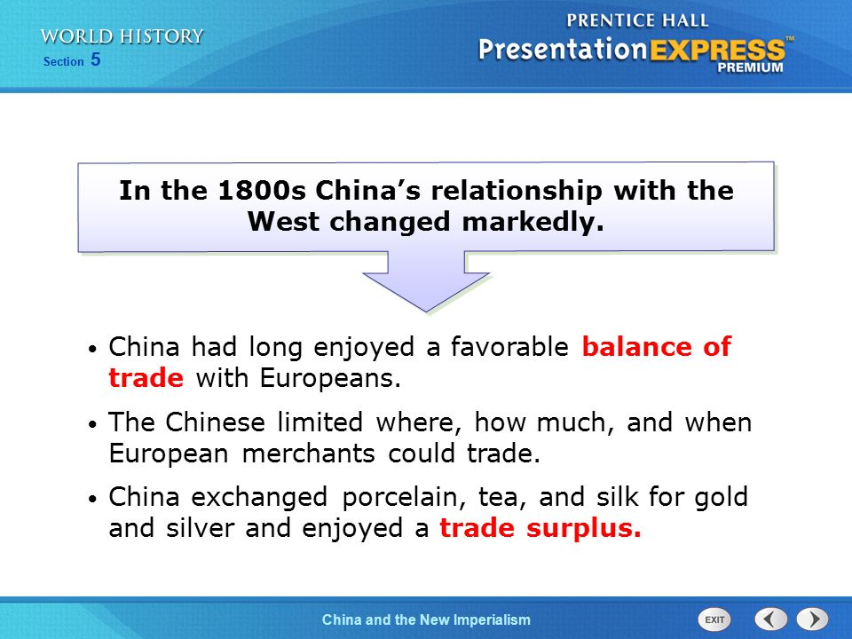 In the 1800s China's relationship with the West changed markedly.