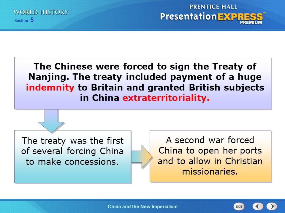 The treaty was the first of several forcing China to make concessions.