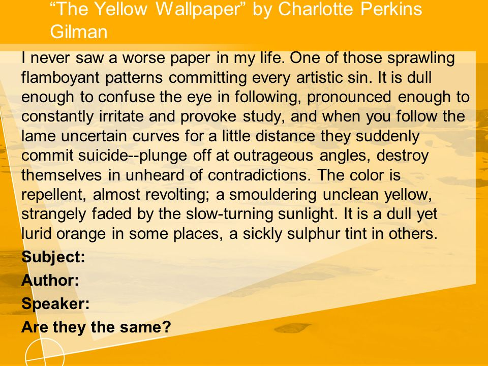 sliding towards madness as described in charlotte perkins gilmans the yellow wallpaper Complete summary of charlotte perkins gilman's the yellow wallpaper enotes plot descent into madness of the yellow wallpaper by charlotte perkins.