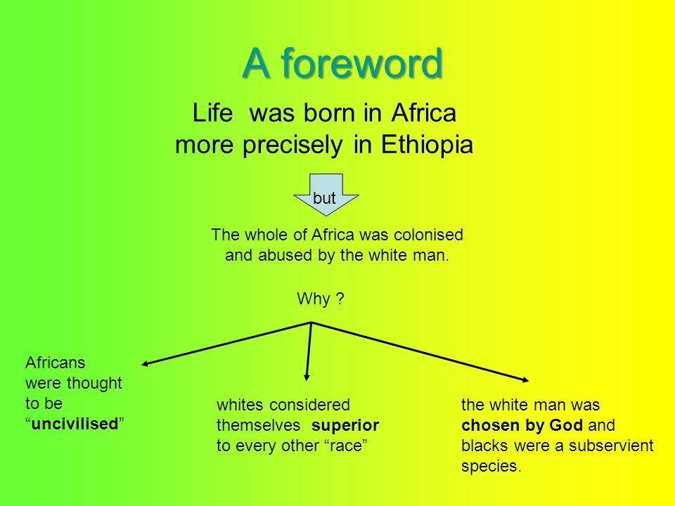 Life was born in Africa more precisely in Ethiopia
