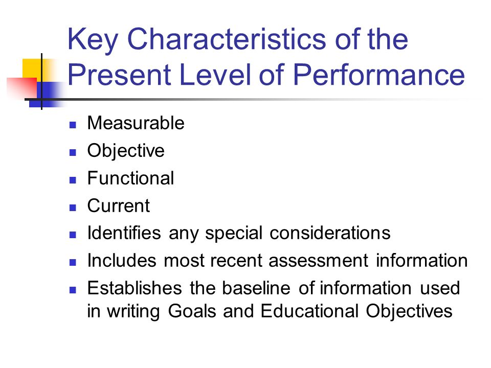 Key Characteristics of the Present Level of Performance