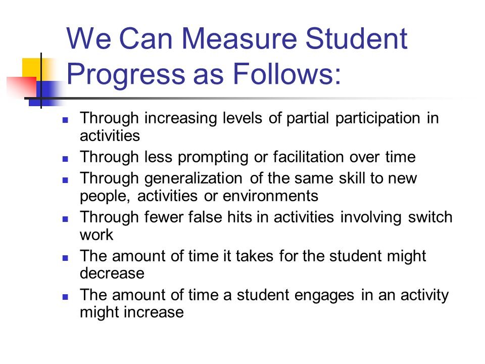 We Can Measure Student Progress as Follows: