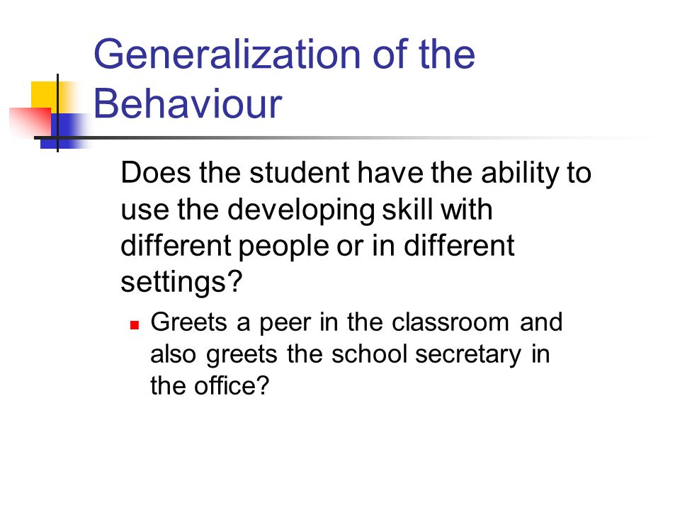 Generalization of the Behaviour