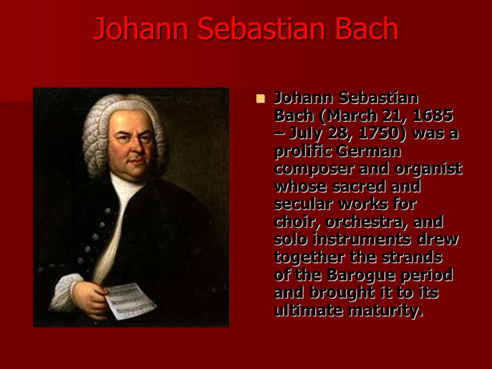 an introduction to the life and music contribution of johann sebastian bach Johann sebastian bach among the influential composers of baroque music, there have been few who have contributed so much in talent, creativity, and style as johann sebastian bach bach was a german organist and composer of the baroque era bach was born on march 21, 1685 in eisenach, thuringia and died july 28,1750.