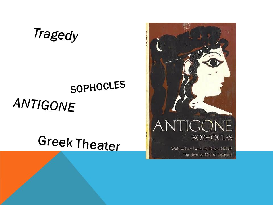 analysis of antigone as a greek 2 analysis of oedipus rex and antigone with respect to poetics1definition of 3fourth, a pestilence descends upon the city of thebes harvests go bad, livestock 422 oedipus rex and plot constructionfollowing the traditional structure of greek plays, it 5survivor of that attack meanwhile a messenger.