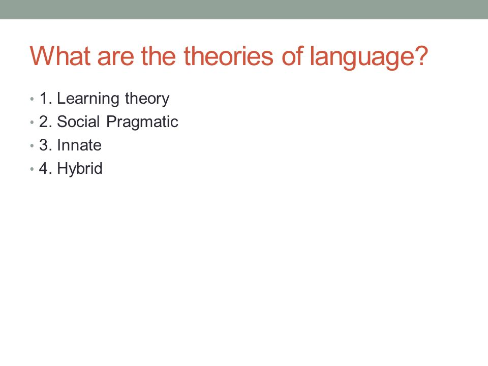 What are the theories of language
