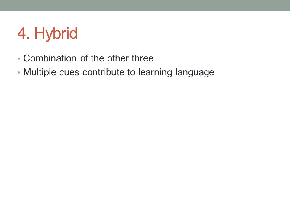 4. Hybrid Combination of the other three