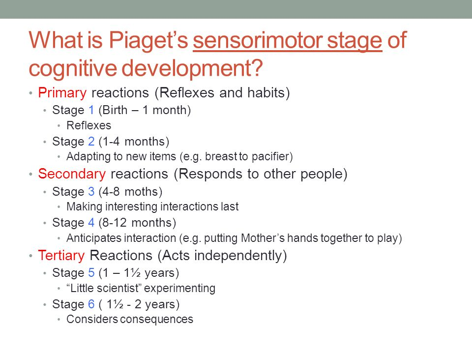 What is Piaget's sensorimotor stage of cognitive development