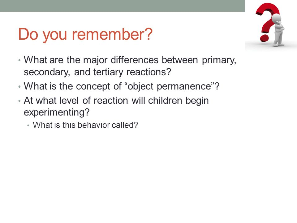 Do you remember What are the major differences between primary, secondary, and tertiary reactions
