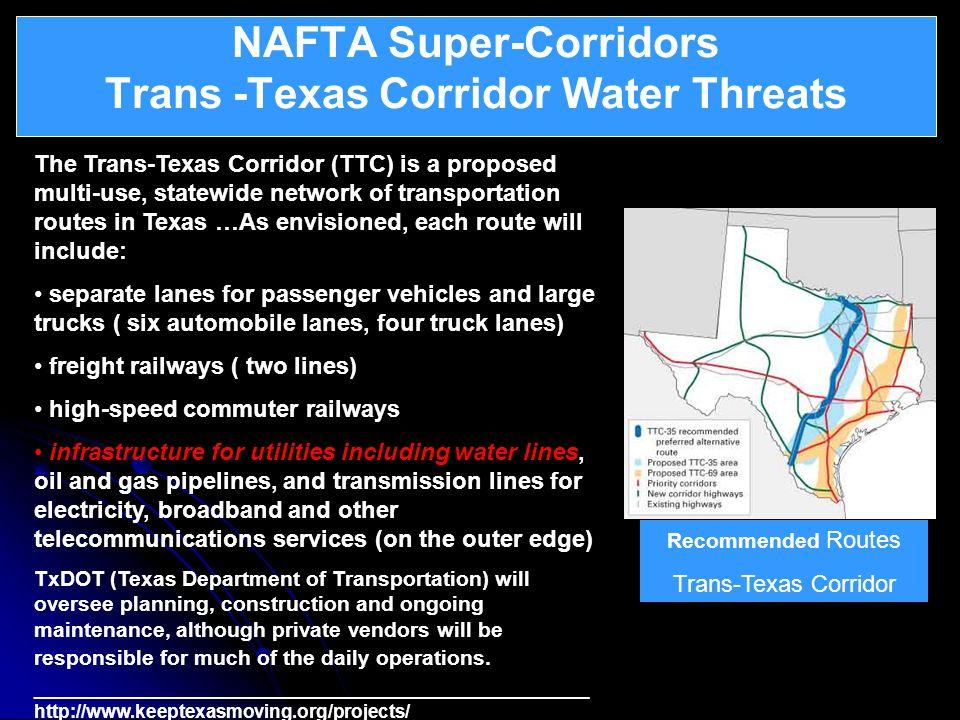 NAFTA Super-Corridors Trans -Texas Corridor Water Threats