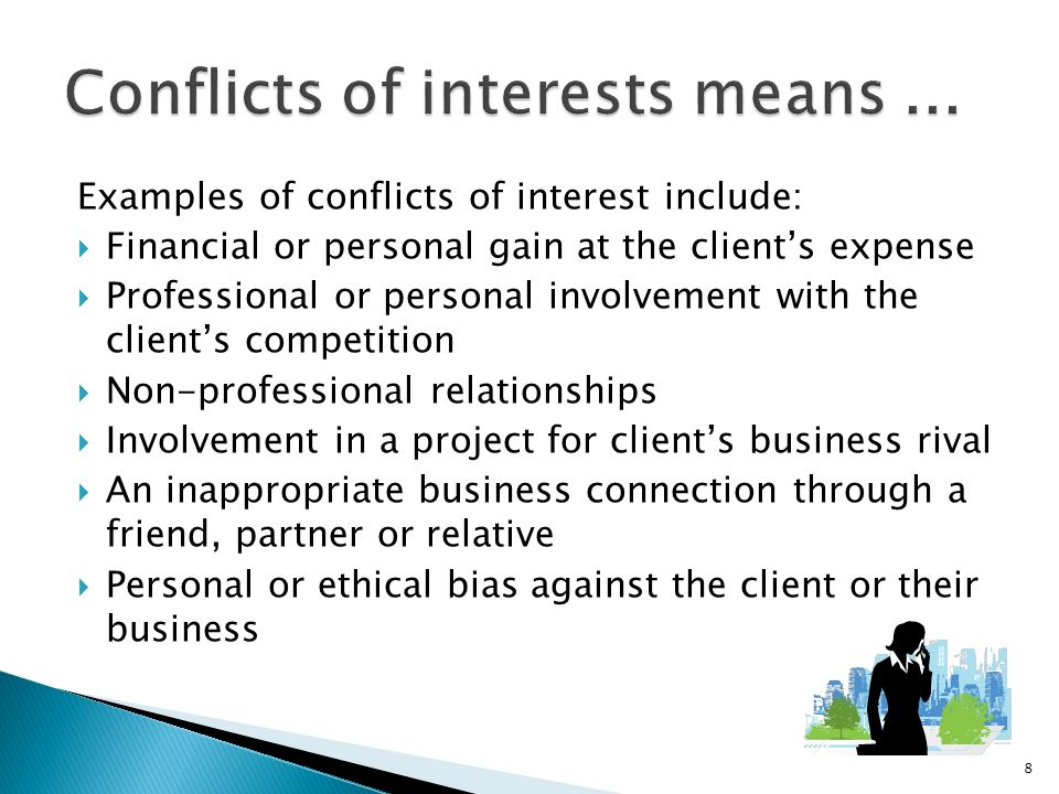 an analysis of a conflict of interest and competition with the employer A conflict of interest in business normally refers to a situation in which an individual's personal interests conflict with the professional interests owed to his employer or the company in which .