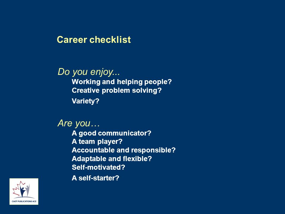 Career checklist Do you enjoy... Are you… Working and helping people