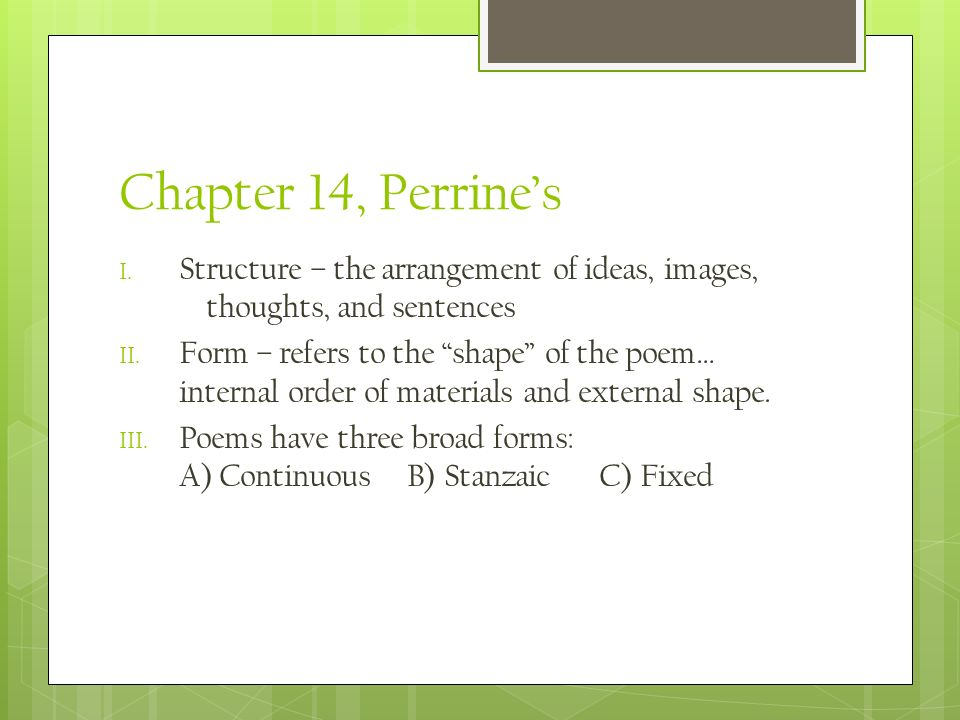Chapter 14, Perrine's Structure – the arrangement of ideas, images, thoughts, and sentences.