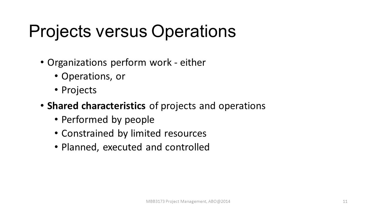 project management vs operations management Project and operational processes , key differences looking at project management from pmp simply directly translate them from the project to operations.